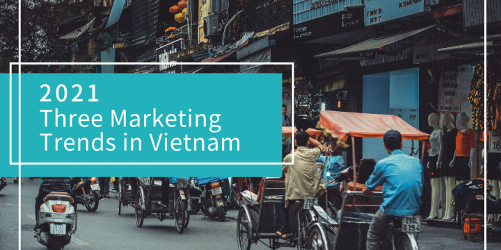 [Southbound News Report] Three Marketing Trends in Vietnam